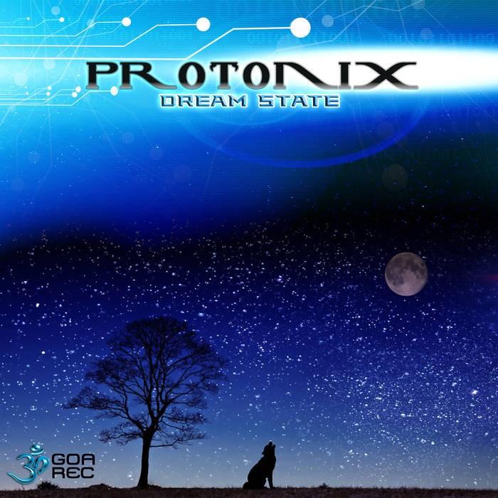 Goa Records - PROTONIX - Dreamstate