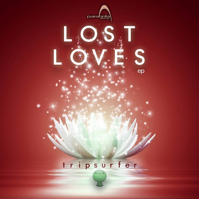 Parabola Music - TRIPSURFER - Lost Loves