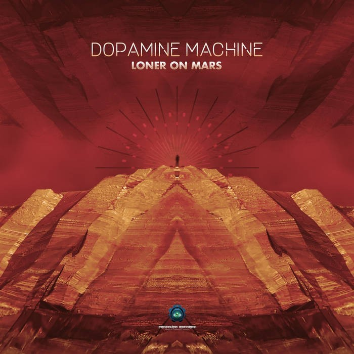 Profound Records - DOPAMINE MACHINE - Loner On Mars