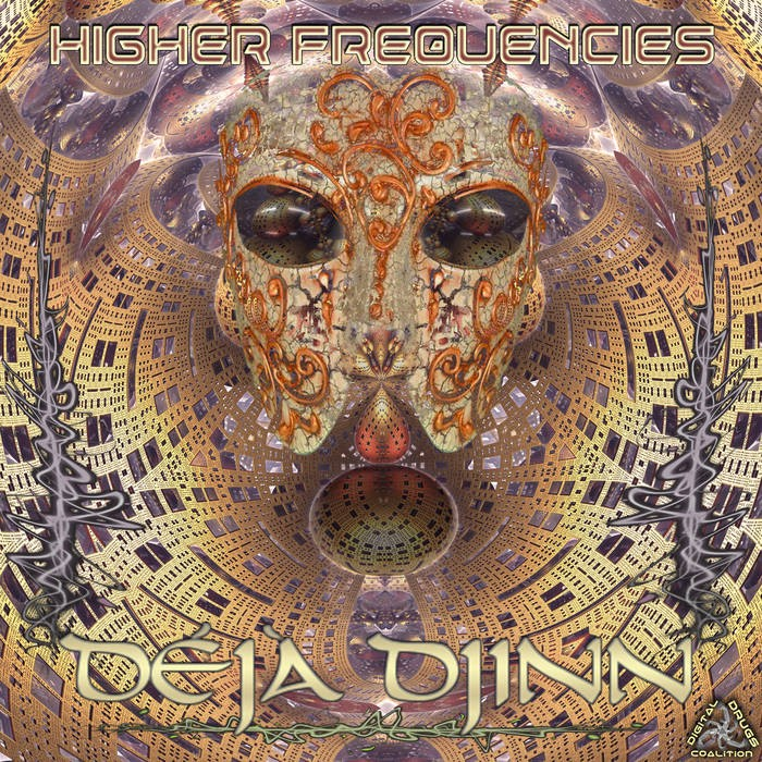 Digital Drugs Coalition - DEJA DJINN - Higher Frequencies