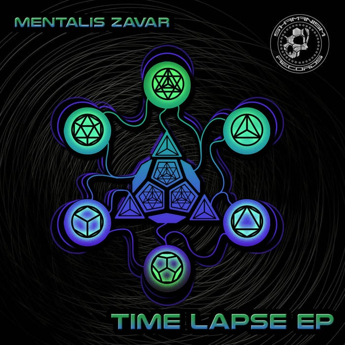 Shamanism Records - MENTALIS ZAVAR - Time Lapse