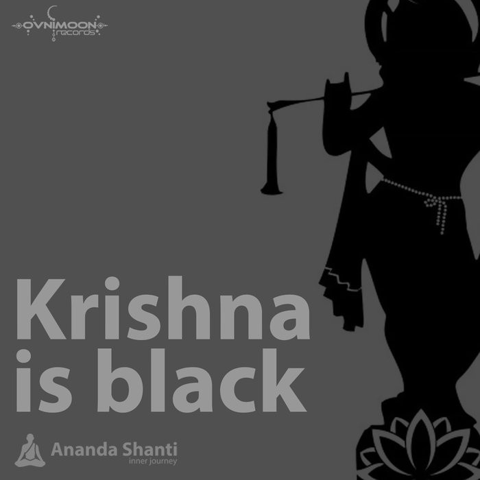 Ovnimoon Records - ANANDA SHANTI - Krishna is black
