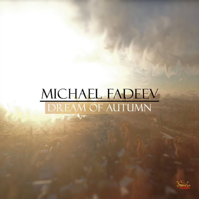 Spaceradio Records - MICHAEL FADEEV - Dream of Autumn