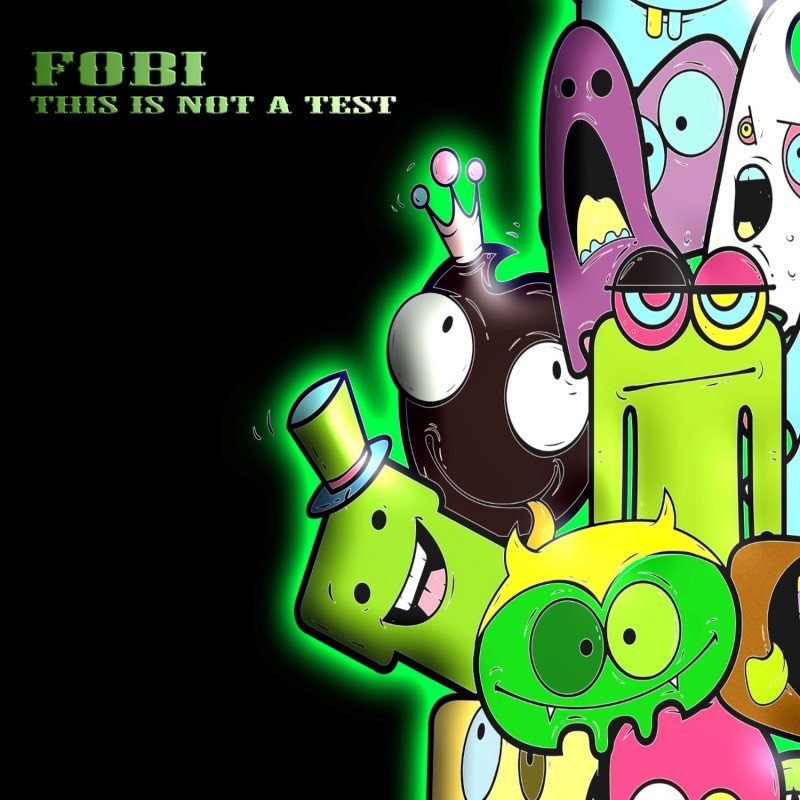 Green Wizards Records - FOBI - This Is Not A Test