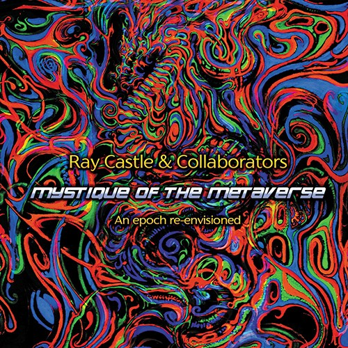 Suntrip Records - RAY CASTLE & COLLABORATORS - Mystique Of The Metaverse