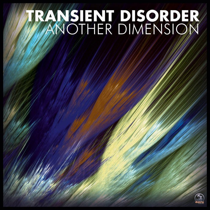 Dacru Records - TRANSIENT DISORDER - Another Dimension