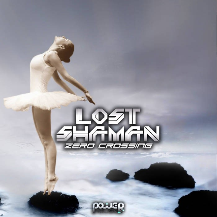 Power House - LOST SHAMAN - Zero Crossing