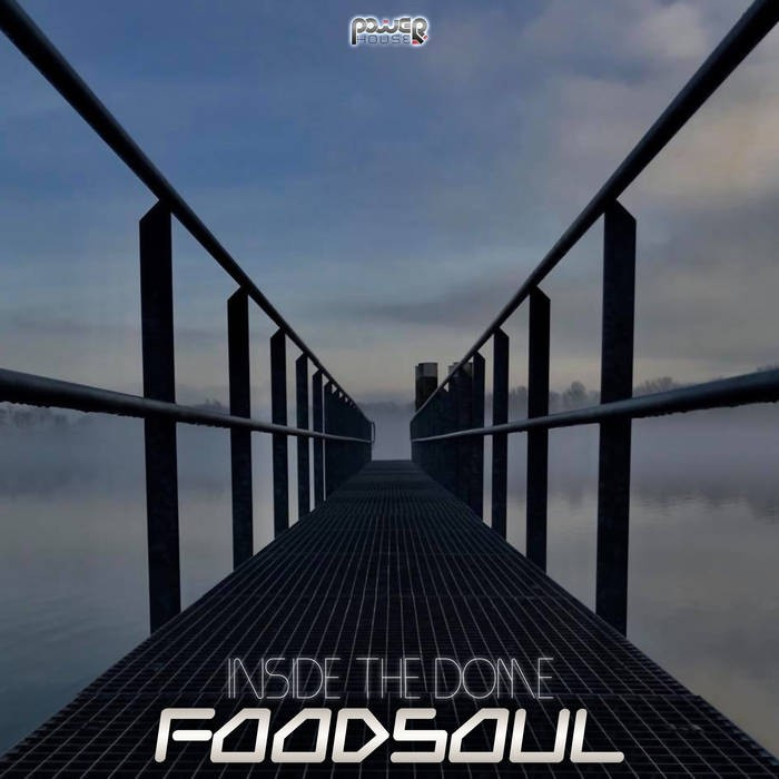 Power House - FOODSOUL - Inside The Dome