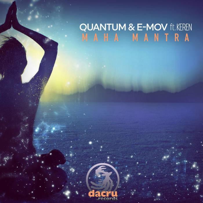 Dacru Records - QUANTUM, E-MOV, KEREN - Maha Mantra