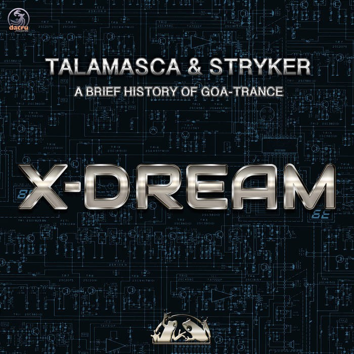 Dacru Records - TALAMASCA, STRIKER - A brief History of Goa-Trance X-Dream