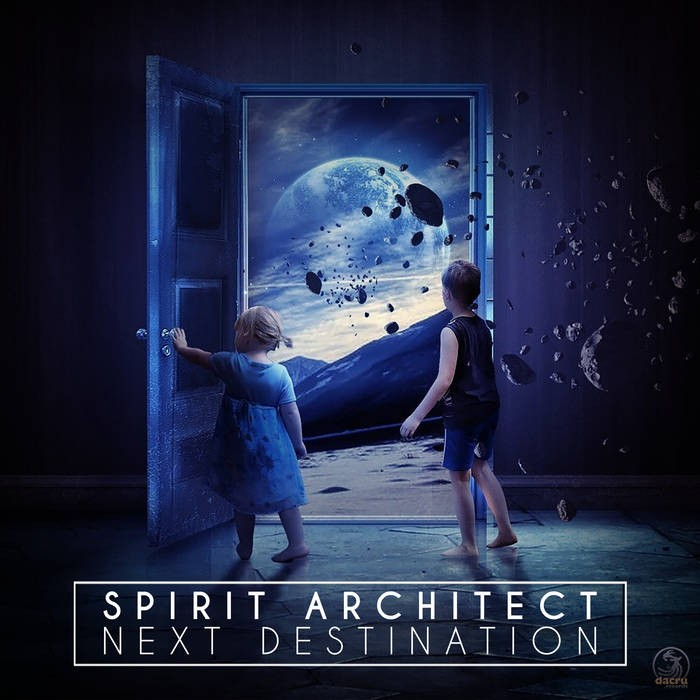 Dacru Records - SPIRIT ARCHITECT - Next Destination