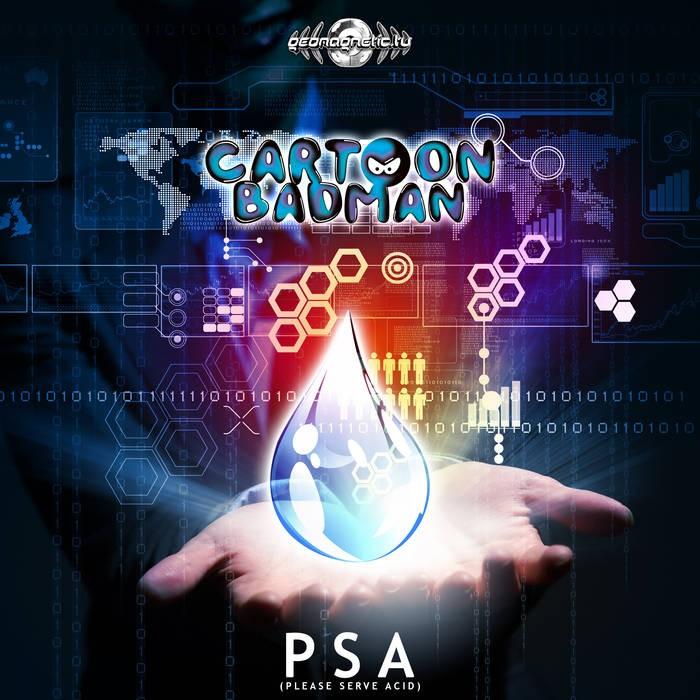 Geomagnetic.tv - CARTOON BADMAN - PSA (Please Serve Acid)