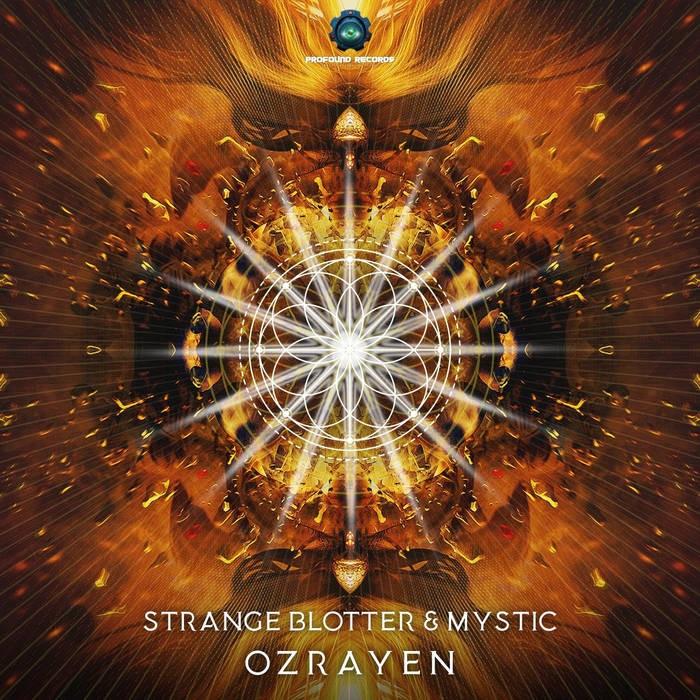Profound Records - STRANGE BLOTTER vs MYSTIC - Ozrayen