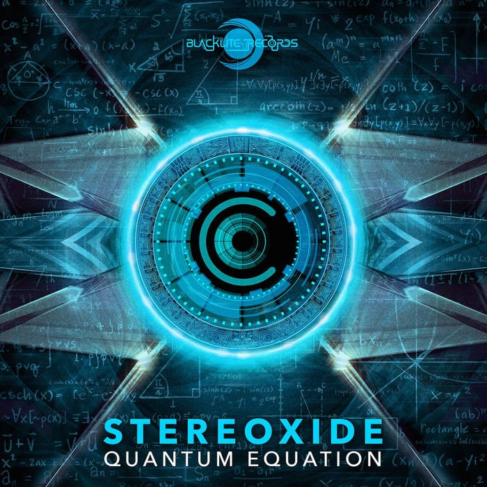 Blacklite Records - STEREOXIDE - Quantum Equation