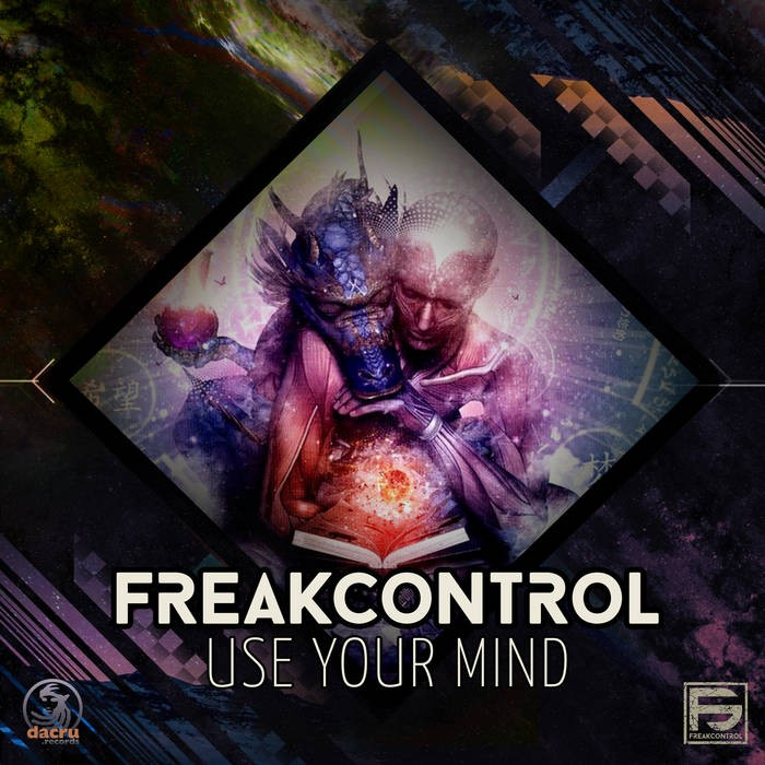 Dacru Records - FREAK CONTROL - Use your Mind