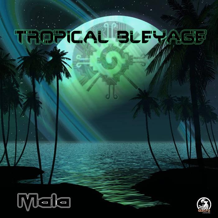 Dacru Records - TROPICAL BLEYAGE - Mala