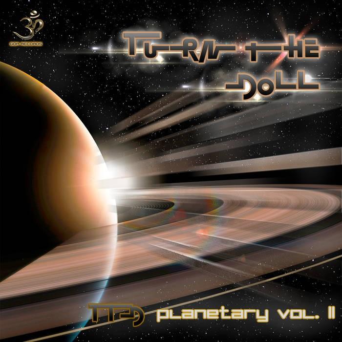 Goa Records - TURN THE DOLL - Planetary Vol II