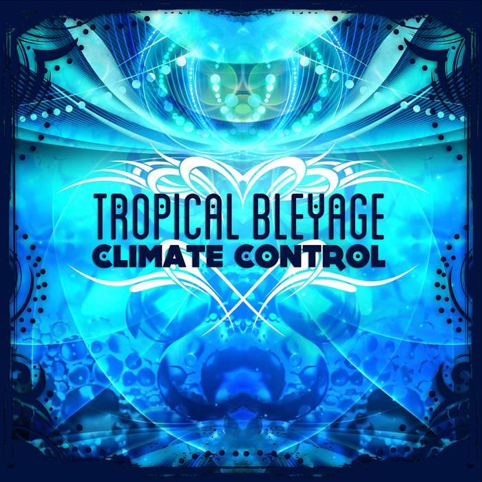 Dacru Records - TROPICAL BLEYAGE - Climate Control