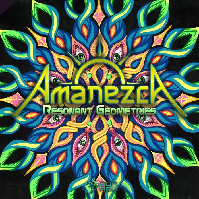 Goa Records - AMANEZCA - Resonant Geometries