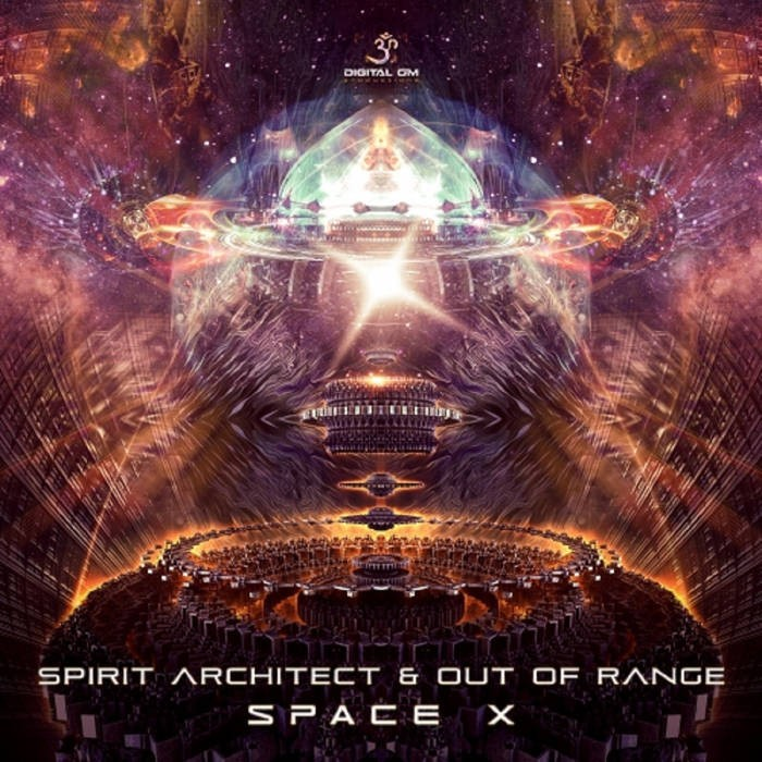 Digital Om - OUT OF RANGE, SPIRIT ARCHITECT - Space X