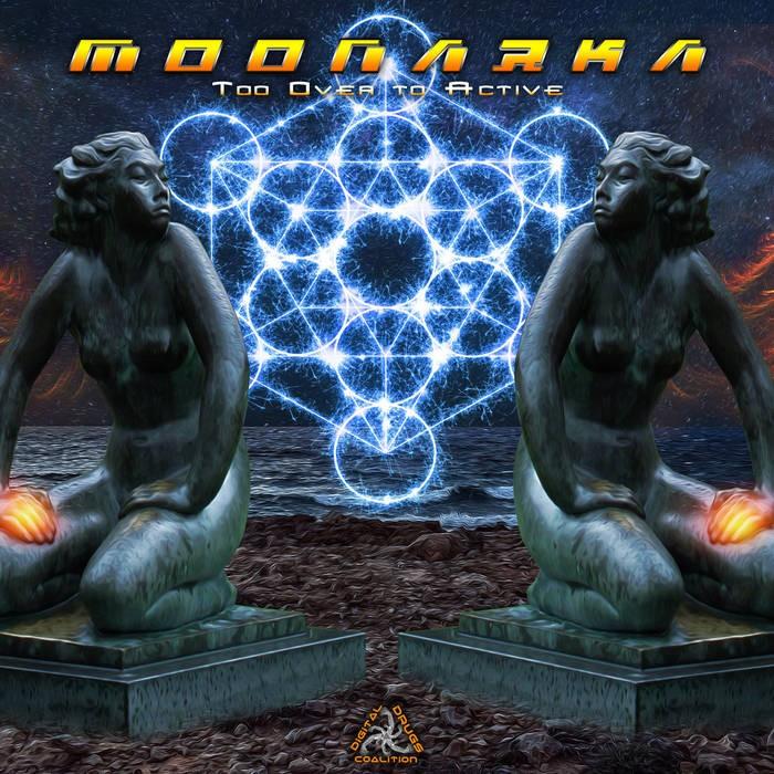 Digital Drugs Coalition - MOONARKA - Too Over to Active