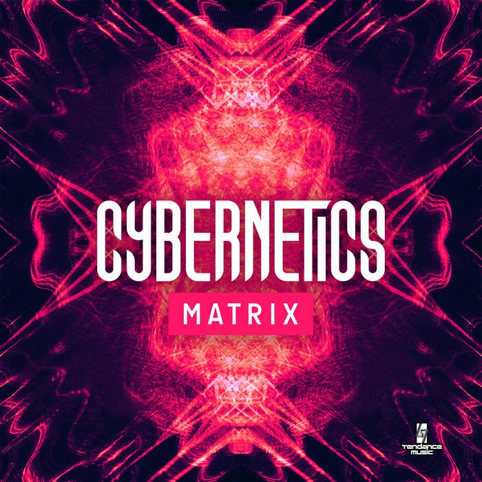 Tendance Music - CYBERNETIX - Matrix