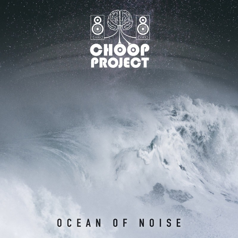 Spaceradio Records - CHOOP PROJECT - Ocean Of Noise