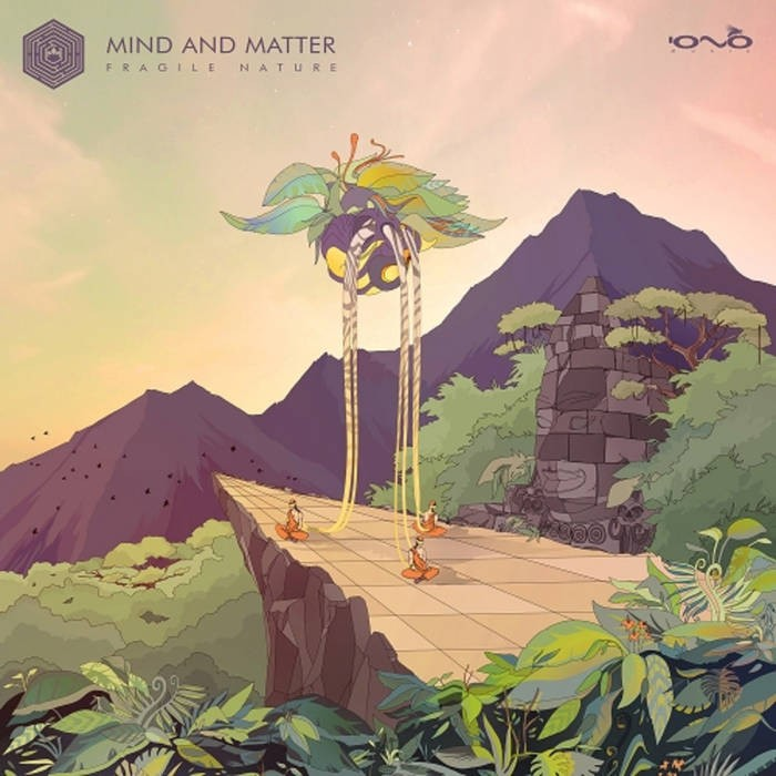Iono Music - MIND AND MATTER - Fragile Nature