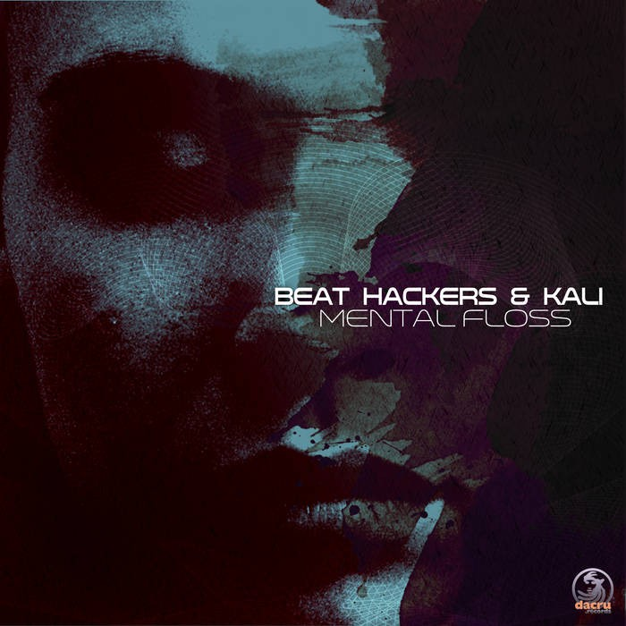 Dacru Records - BEAT HACKERS, KALI - Mental Floss