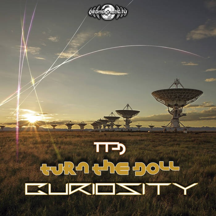 Geomagnetic.tv - TURN THE DOLL - Curiosity