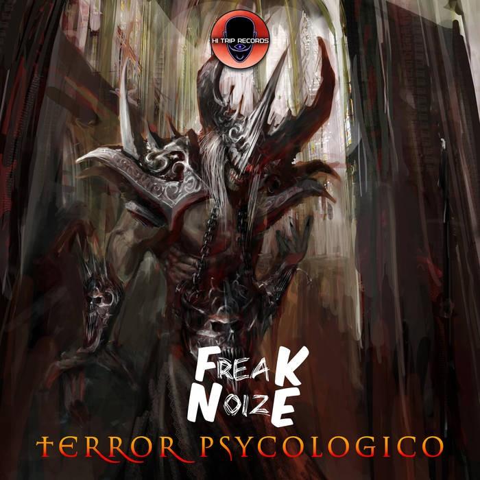Hi-Trip Records - FREAKNOIZE - Terror Psychologico
