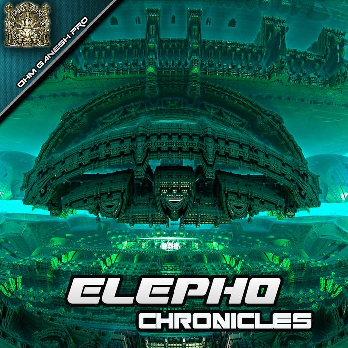 Ohm Ganesh Pro - ELEPHO - Chronicles