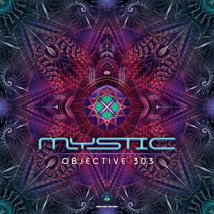 Profound Records - MYSTIC - Objective 303