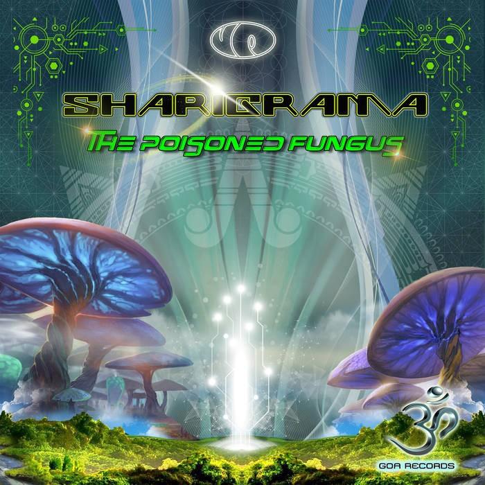 Goa Records - SHARIGRAMA - The Poisoned Fungus