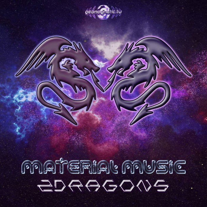 Geomagnetic.tv - MATERIAL MUSIC - 2 Dragons
