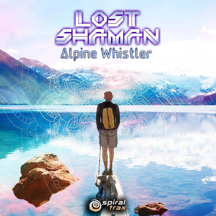 Spiral Trax Records - LOST SHAMAN - Alpine Whistler