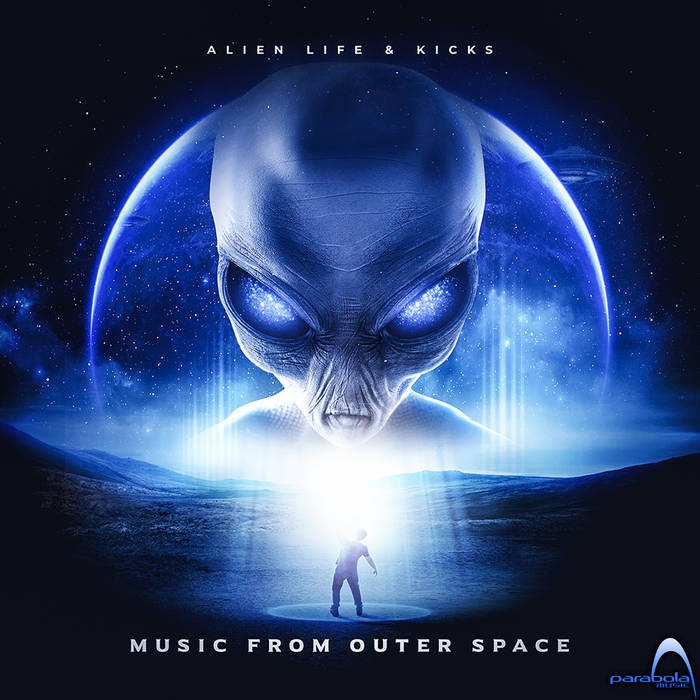 Parabola Music - ALIEN LIFE, KICKS - Music From Outer Space