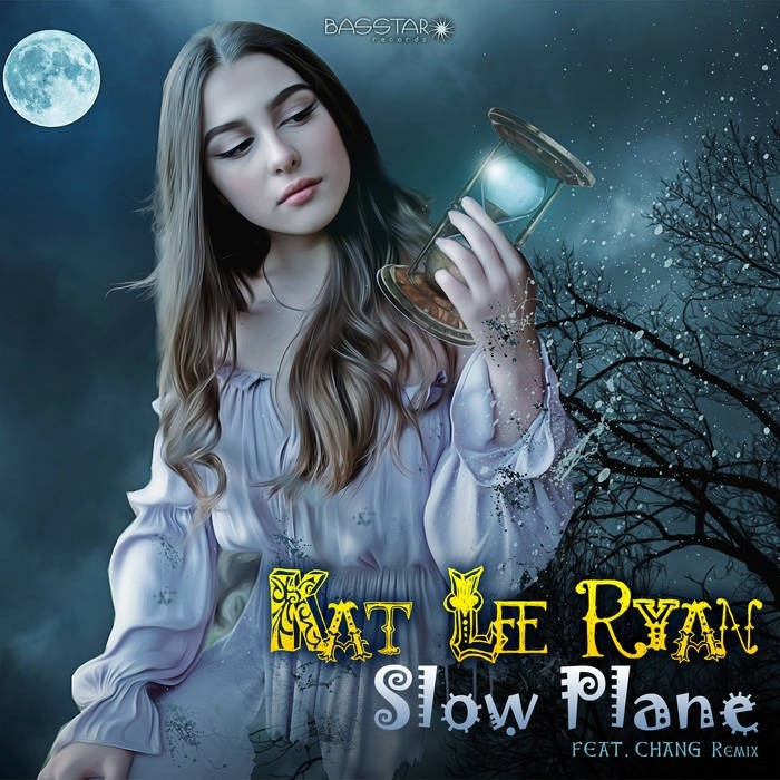 Bass-Star Records - KAT LEE-RYAN - Slow Plane (Chang Remix)