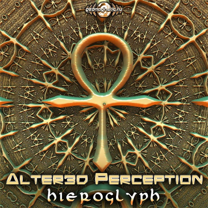 Geomagnetic.tv - ALTER3D PERCEPTION - Hieroglyph
