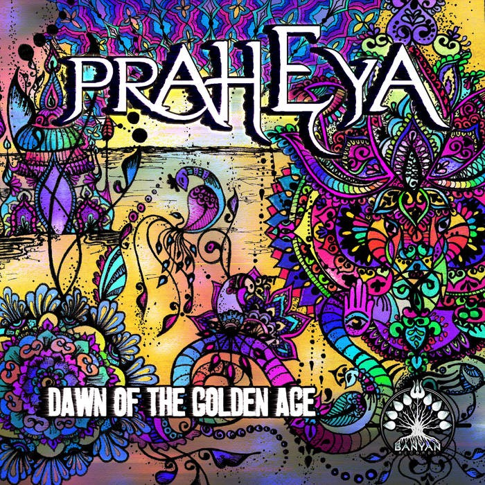 Banyan Records - PRAHEYA - Dawn Of The Golden Age