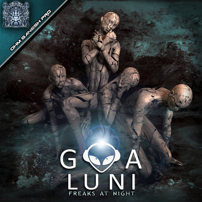 Ohm Ganesh Pro - GOA LUNI - Freaks At Night