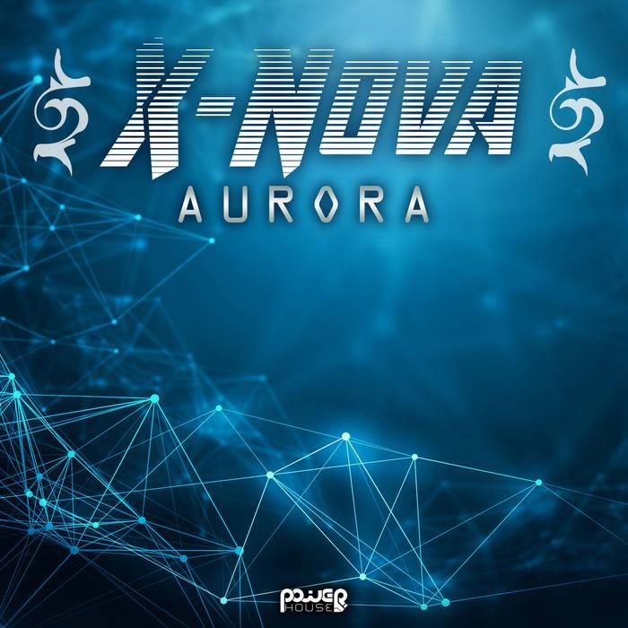 Power House - X-NOVA - Aurora