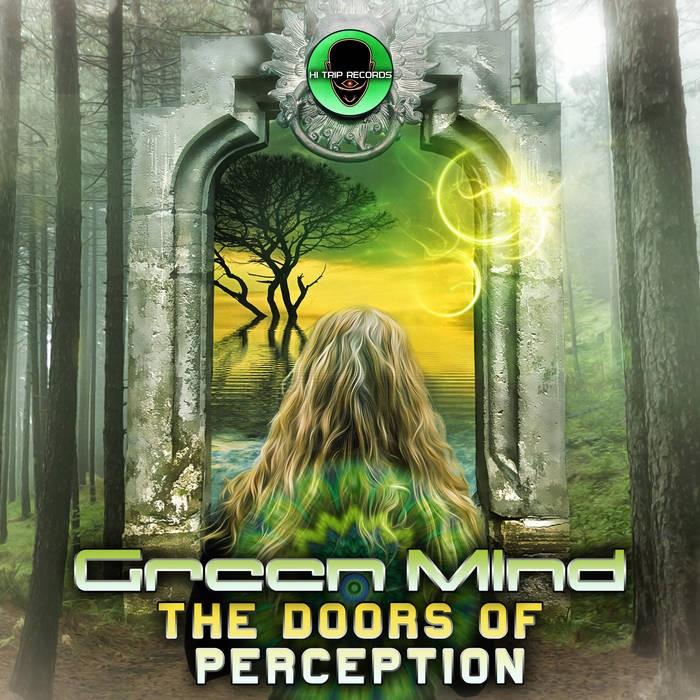 Hi-Trip Records - GREEN MIND - The Doors of Perception