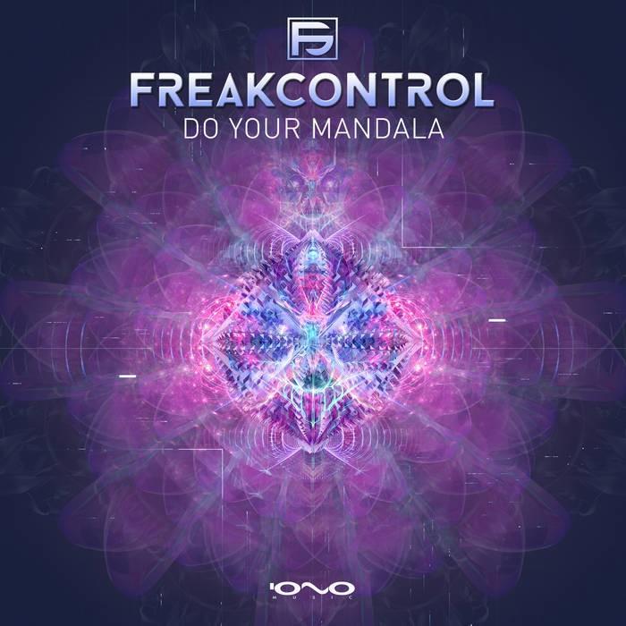 Iono Music - FREAK CONTROL - Do Your Mandala