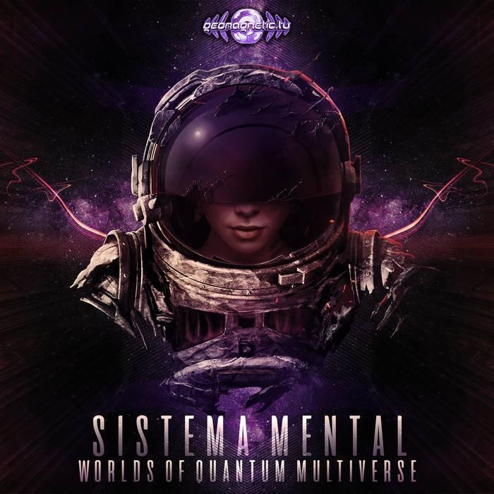 Geomagnetic.tv - SISTEMA MENTAL - Worlds Of Quantum Multiverse
