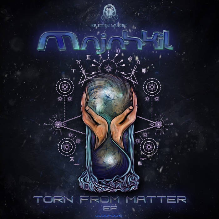 GloOm Music - MAJAHKIL - Torn From The Matter