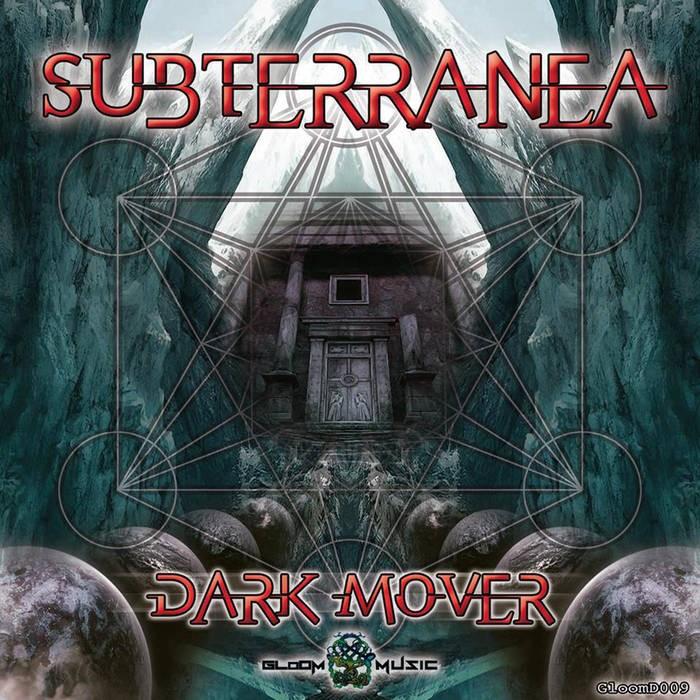 GloOm Music - SUBTERRANEA - Dark Mover