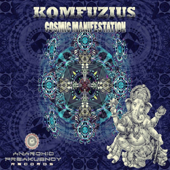 Anarchic Freakuency Records - KOMFUZIUS - Cosmic Manifestation