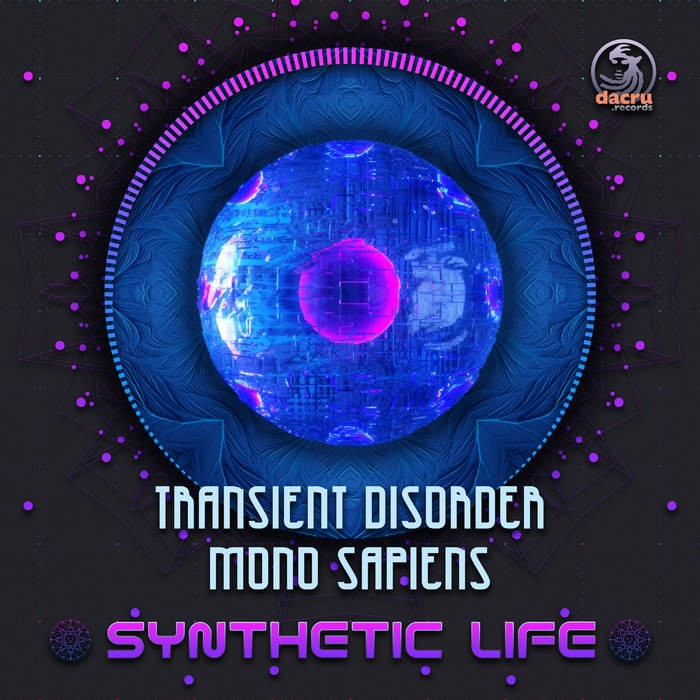 Dacru Records - TRANSIENT DISORDER, MONO SAPIENS - Synthetic Life