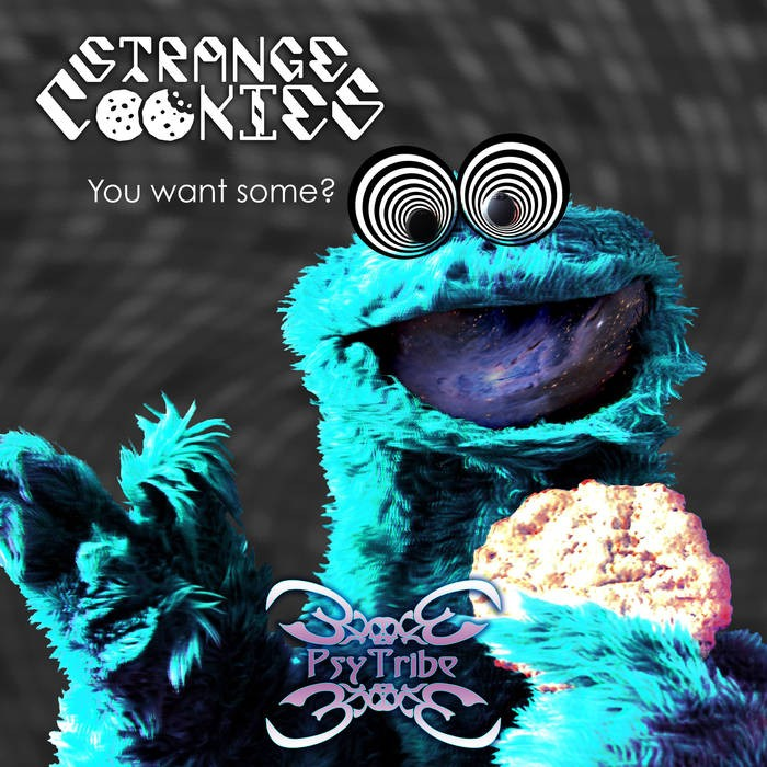 Psytribe Records - STRANGE COOKIES - You Want Some?